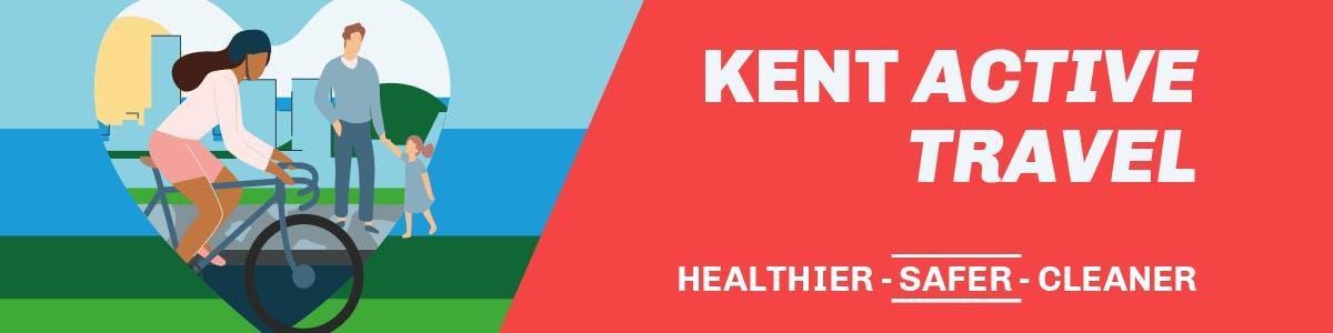 Kent Active Travel - healthier, safer, cleaner