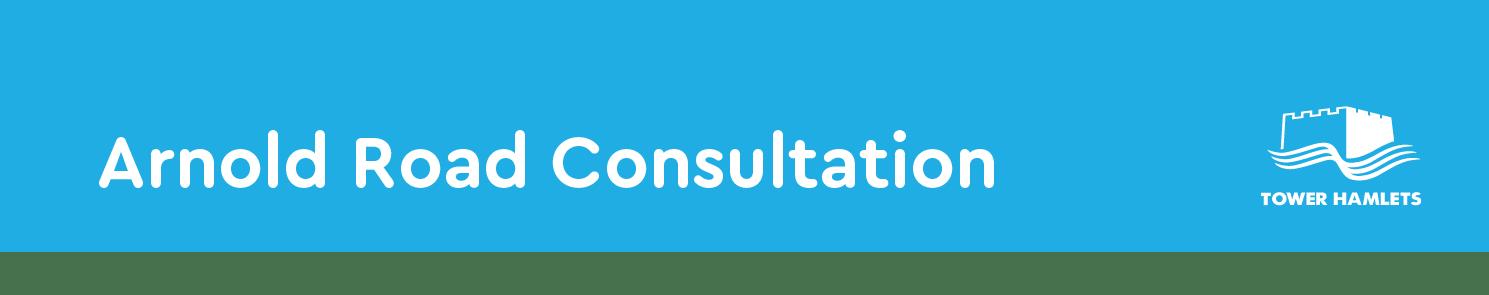 Arnold Road Consultation