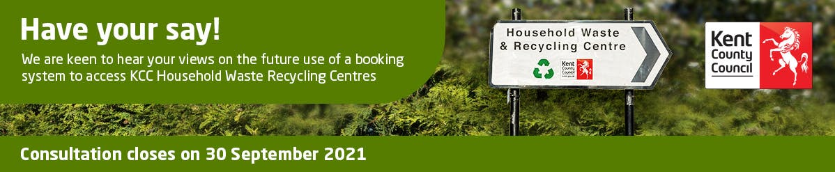 Have your say! We are keen to hear your views on the future use of a booking system to access KCC HWRCs