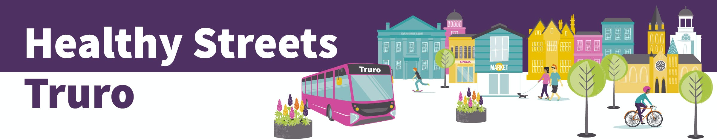Healthy Streets Truro: creating a better environment for all and revitalising the local economy.